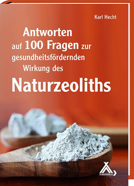 Antworten auf 100 Fragen zur gesundheitsfördernden Wirkung des Naturzeoliths